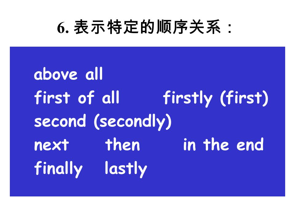 first of all firstly (first) second (secondly) next then in the end