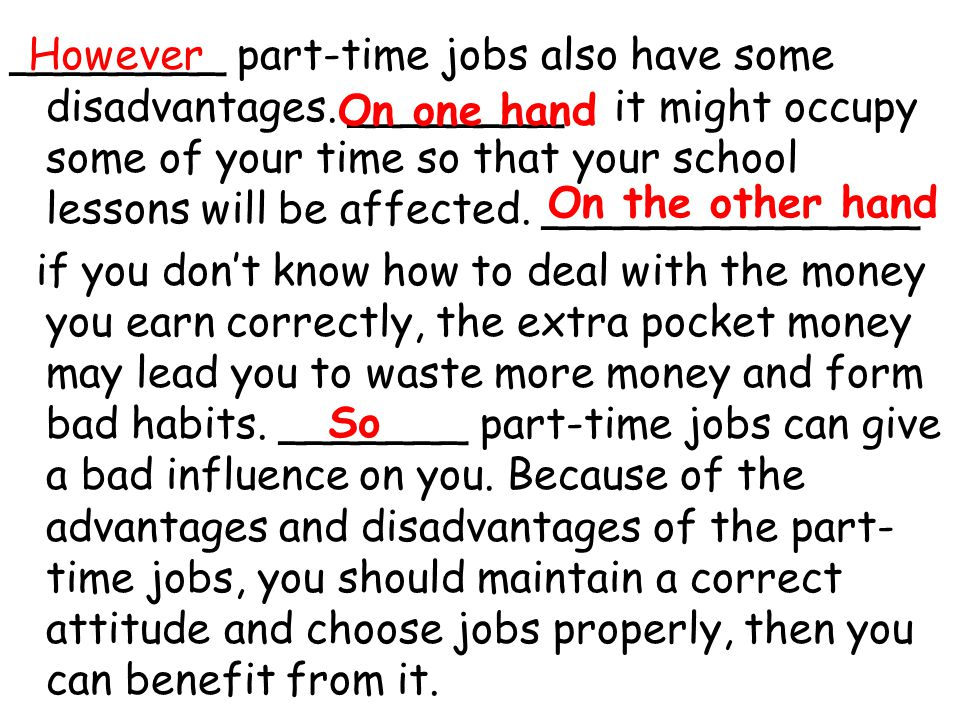 ________ part-time jobs also have some disadvantages