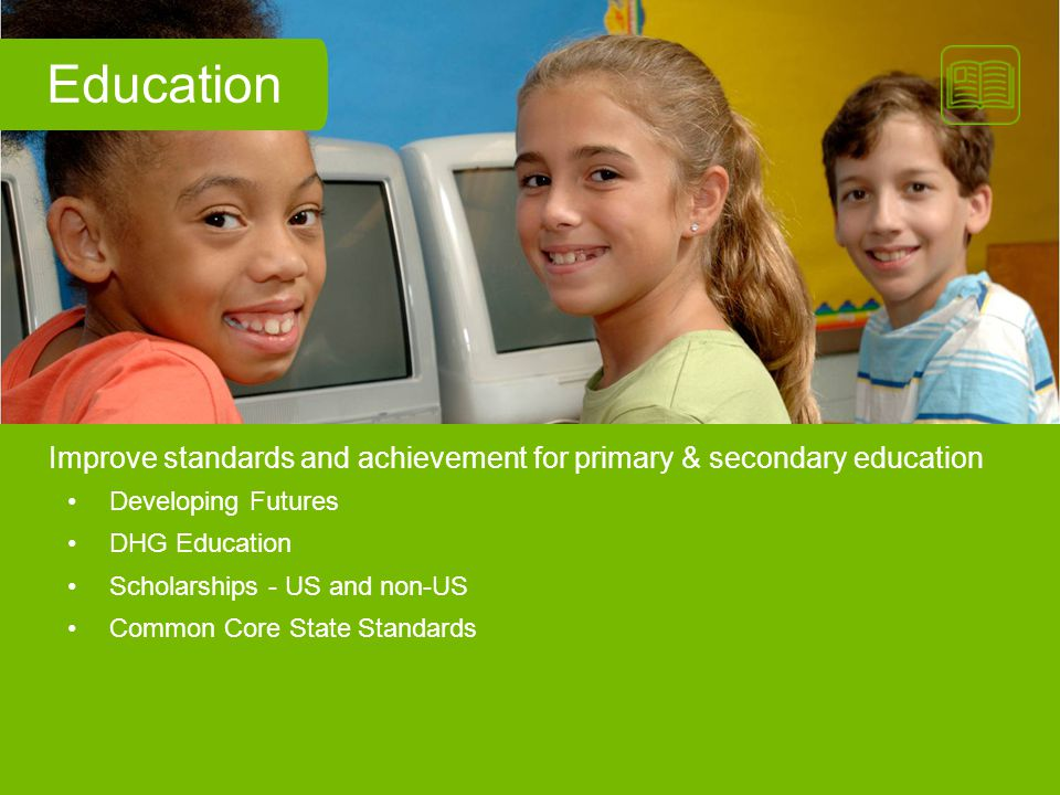 Education Improve standards and achievement for primary & secondary education. Developing Futures.