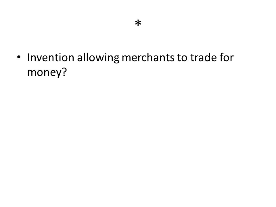 * Invention allowing merchants to trade for money