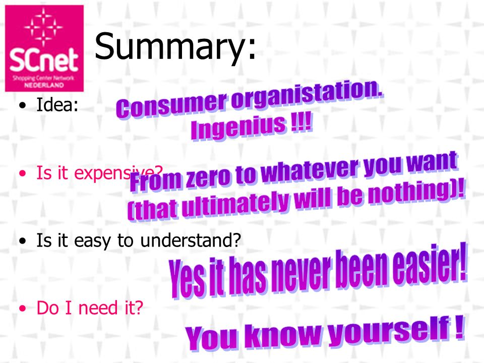 Summary: Consumer organistation. Ingenius !!!