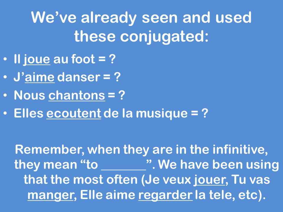 We've already seen and used these conjugated: