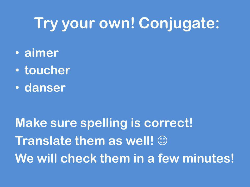 Try your own! Conjugate: