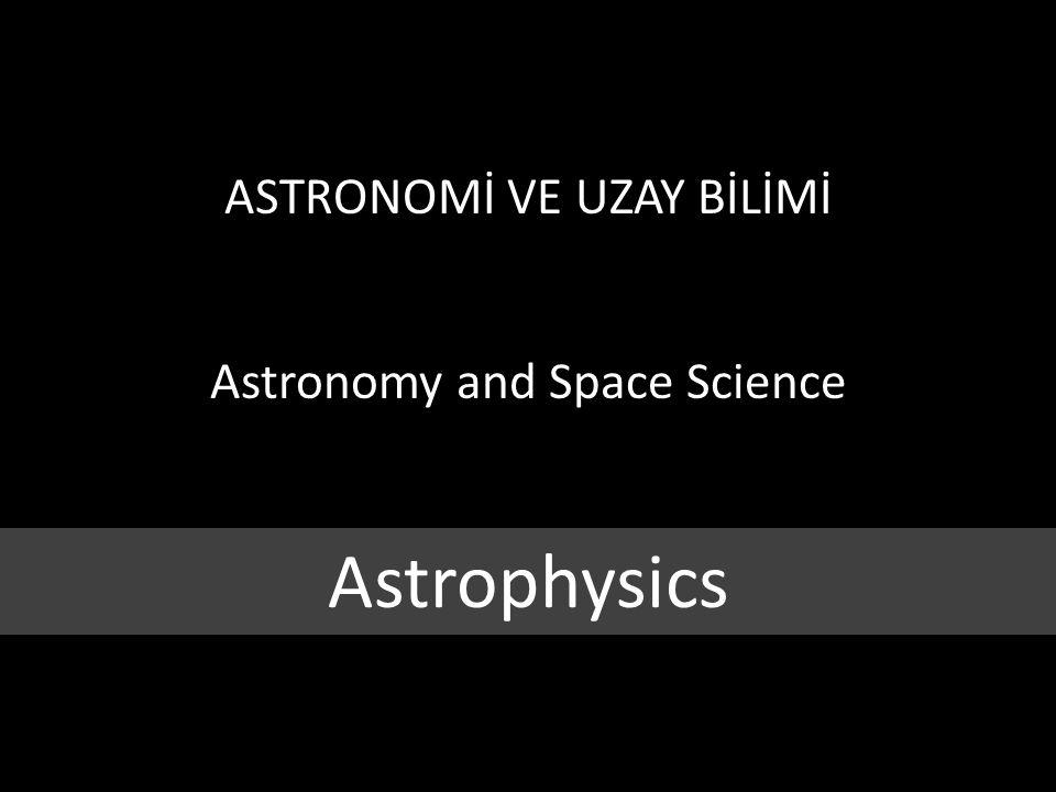 ASTRONOMİ VE UZAY BİLİMİ