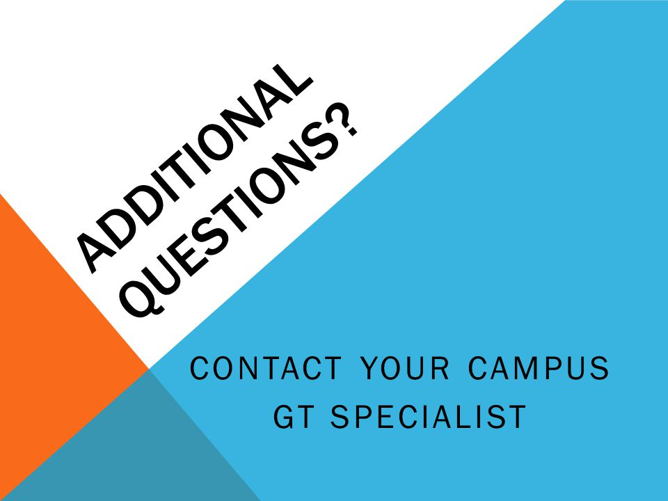 CONTACT YOUR CAMPUS GT SPECIALIST