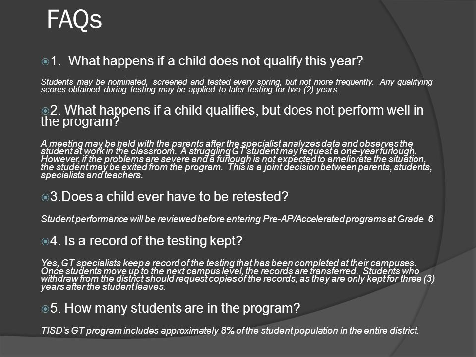 FAQs 1. What happens if a child does not qualify this year