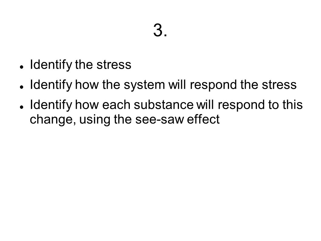 3. Identify the stress Identify how the system will respond the stress
