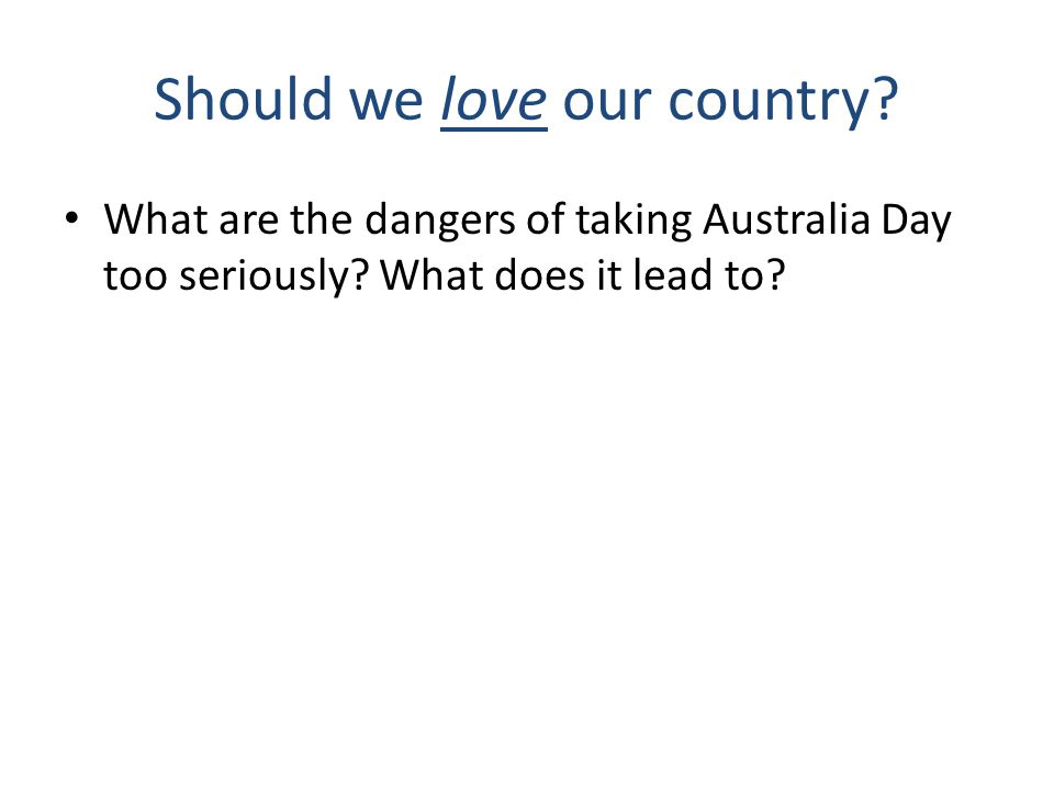 Should we love our country