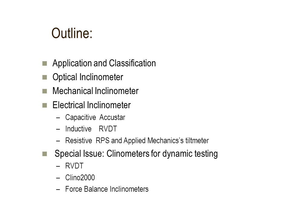 Outline: Application and Classification Optical Inclinometer