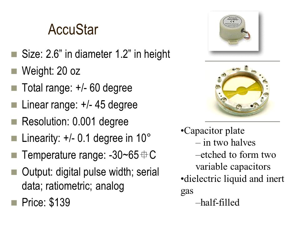 AccuStar Size: 2.6 in diameter 1.2 in height Weight: 20 oz