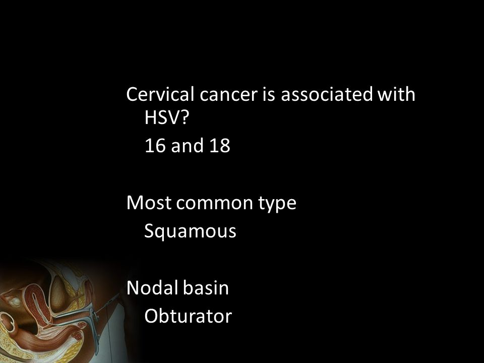 Cervical cancer is associated with HSV