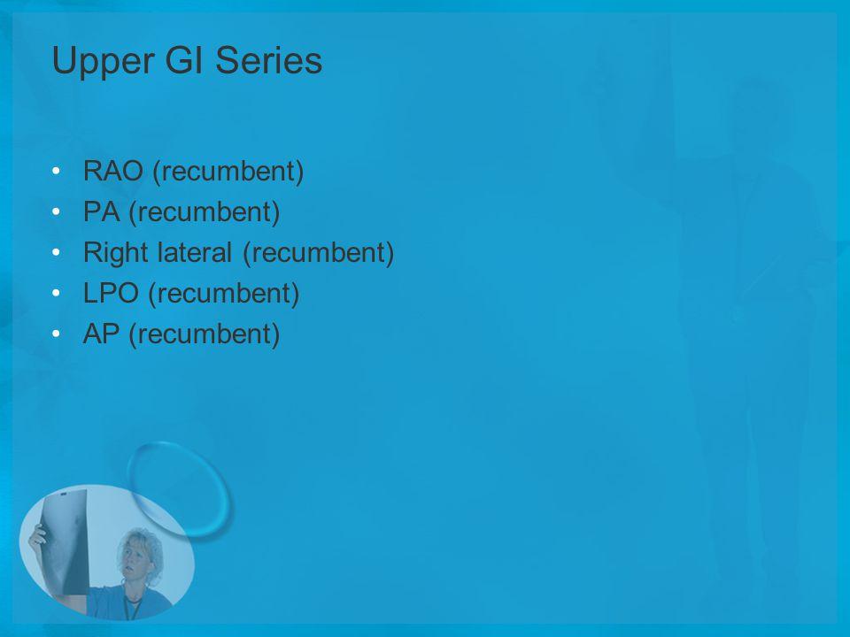 Upper GI Series RAO (recumbent) PA (recumbent)