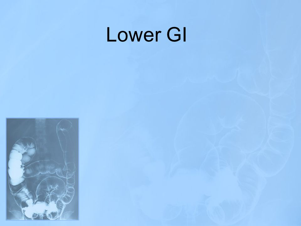 Lower GI