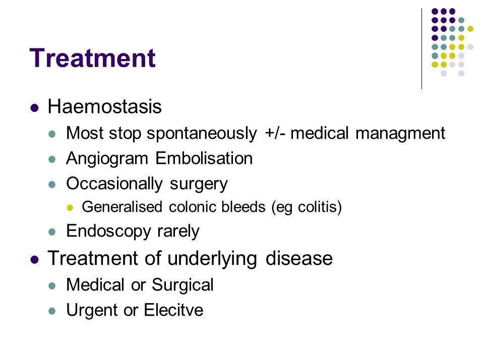 Treatment Haemostasis Treatment of underlying disease