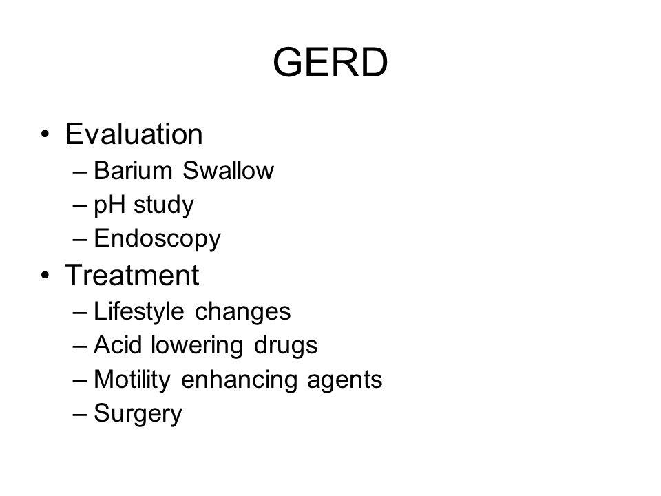 GERD Evaluation Treatment Barium Swallow pH study Endoscopy