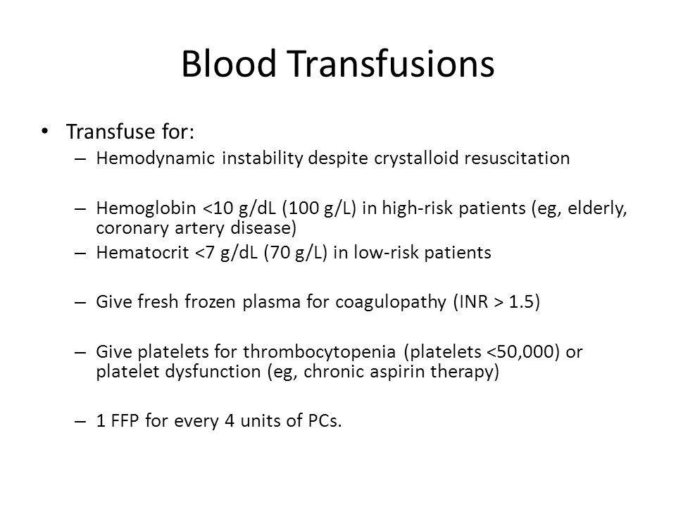 Blood Transfusions Transfuse for: