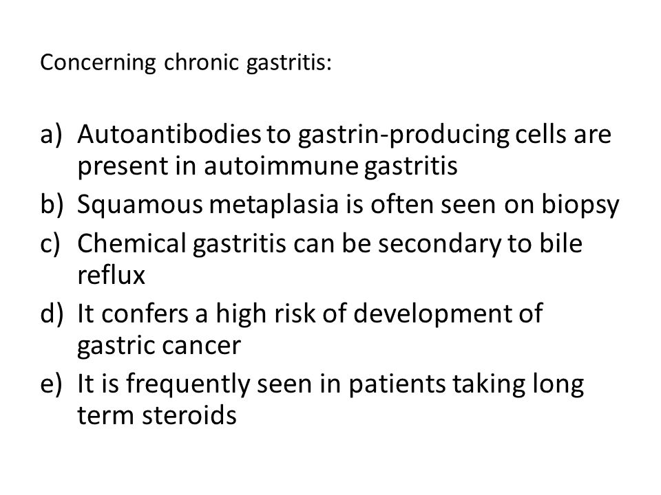 Concerning chronic gastritis: