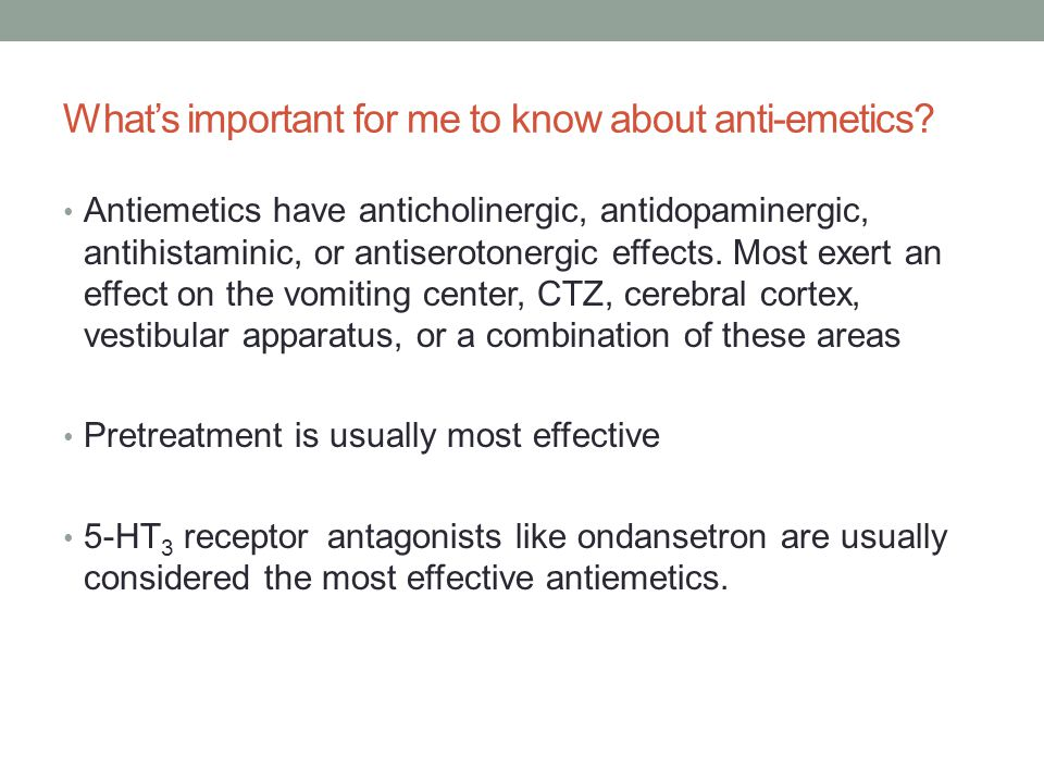 What's important for me to know about anti-emetics