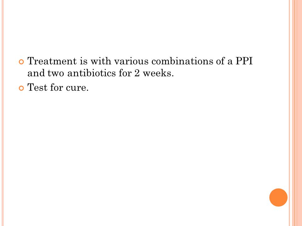 Treatment is with various combinations of a PPI and two antibiotics for 2 weeks.