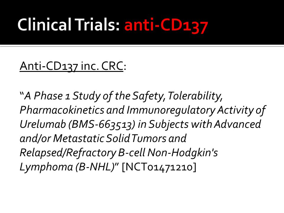 Clinical Trials: anti-CD137