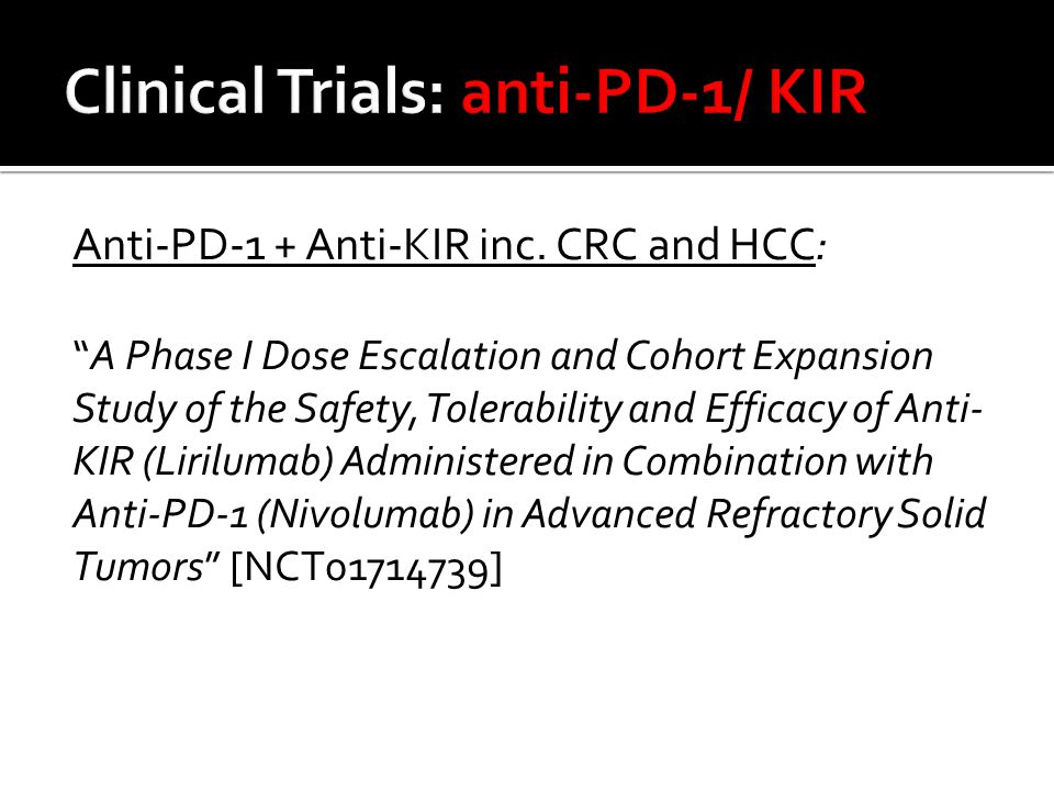 Clinical Trials: anti-PD-1/ KIR