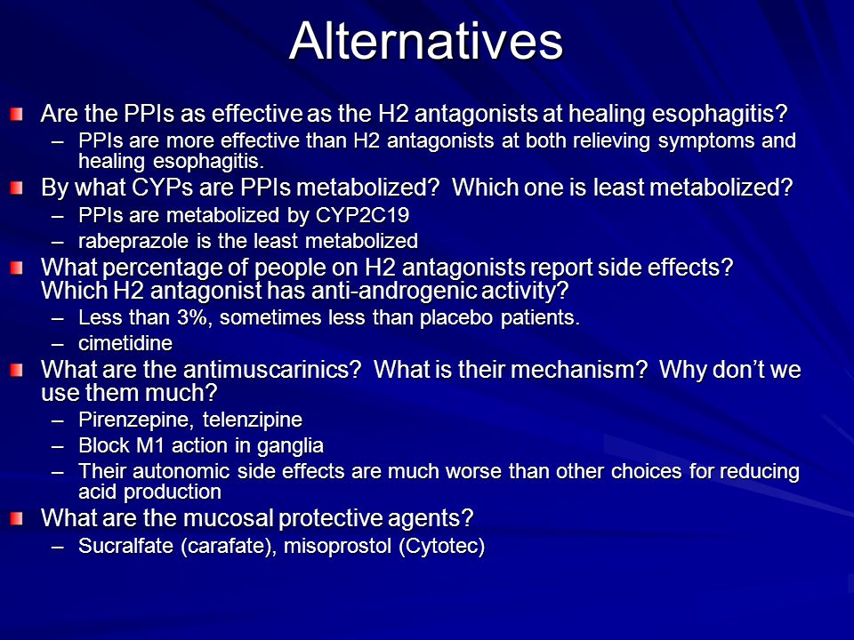 Alternatives Are the PPIs as effective as the H2 antagonists at healing esophagitis