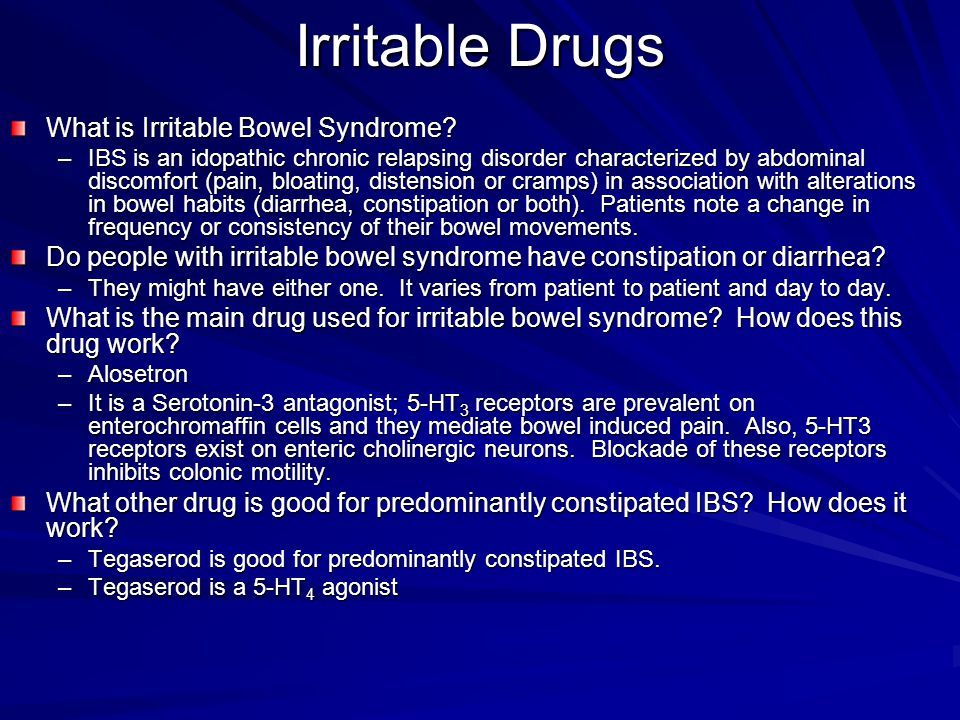 Irritable Drugs What is Irritable Bowel Syndrome