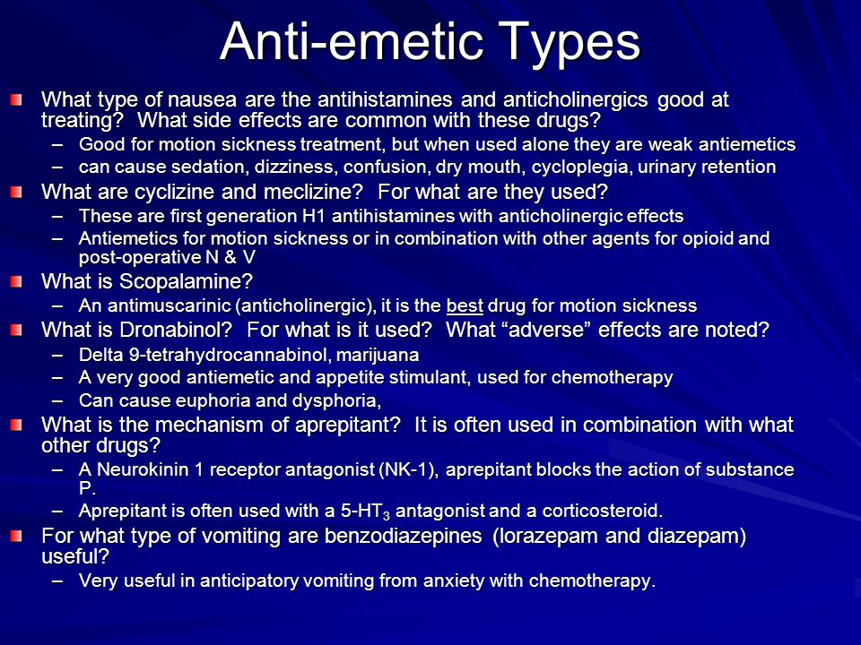 Anti-emetic Types What type of nausea are the antihistamines and anticholinergics good at treating What side effects are common with these drugs