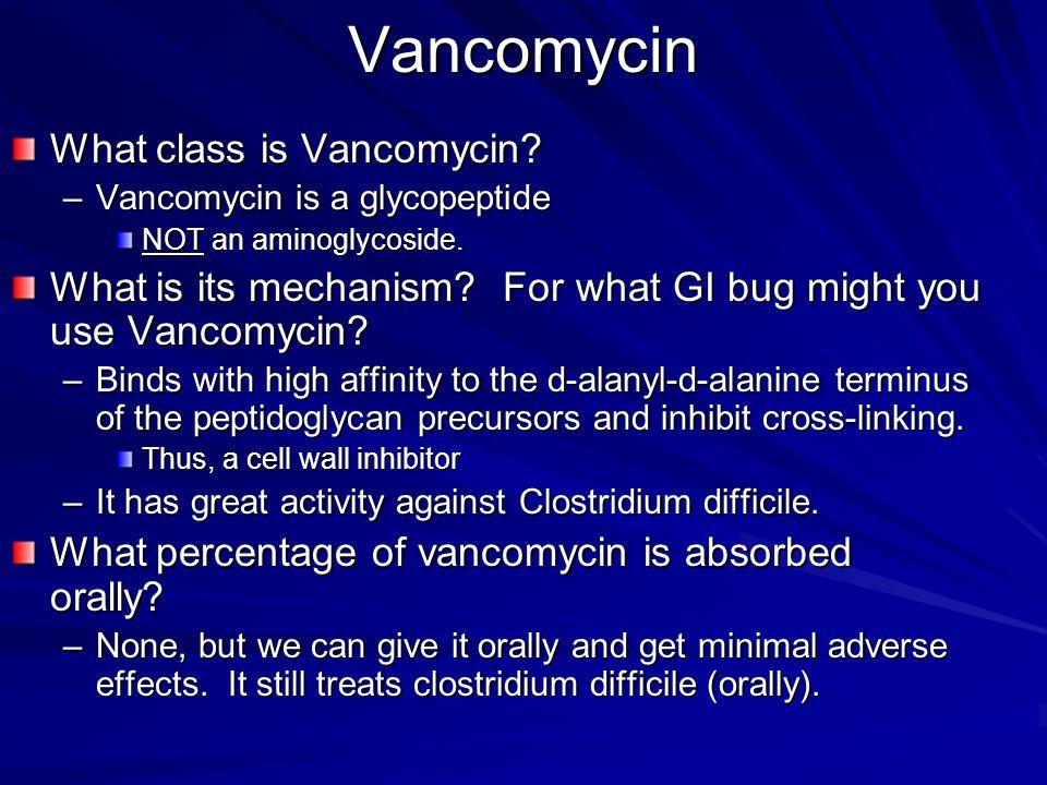 Vancomycin What class is Vancomycin