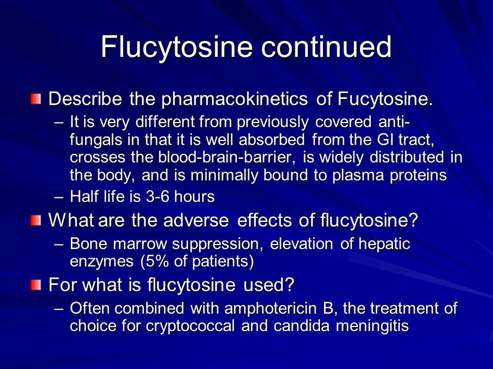 Flucytosine continued