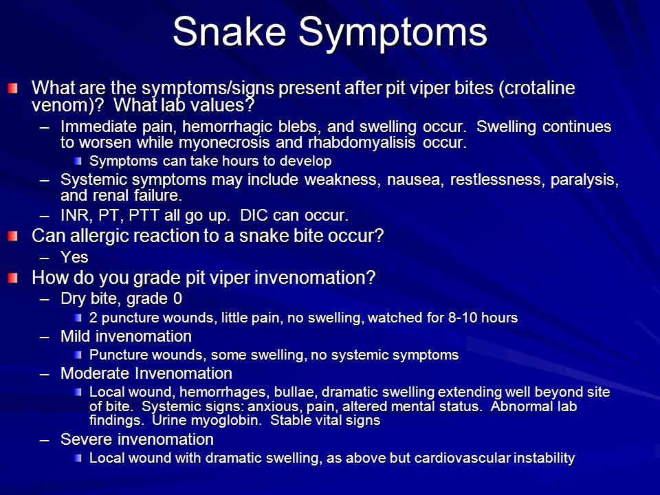 Snake Symptoms What are the symptoms/signs present after pit viper bites (crotaline venom) What lab values