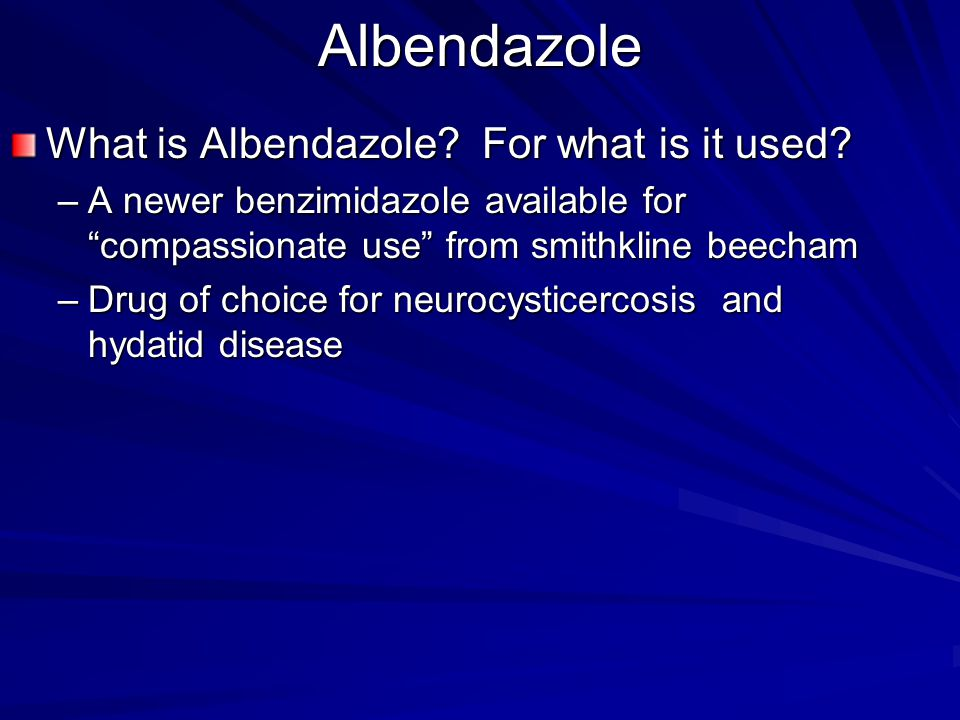 Albendazole What is Albendazole For what is it used