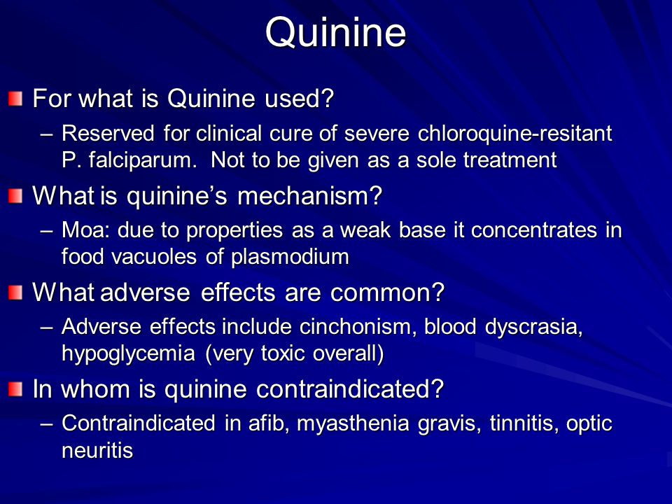 Quinine For what is Quinine used What is quinine's mechanism