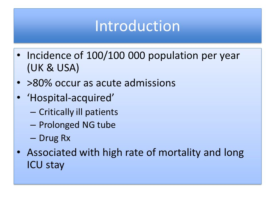 Introduction Incidence of 100/100 000 population per year (UK & USA)