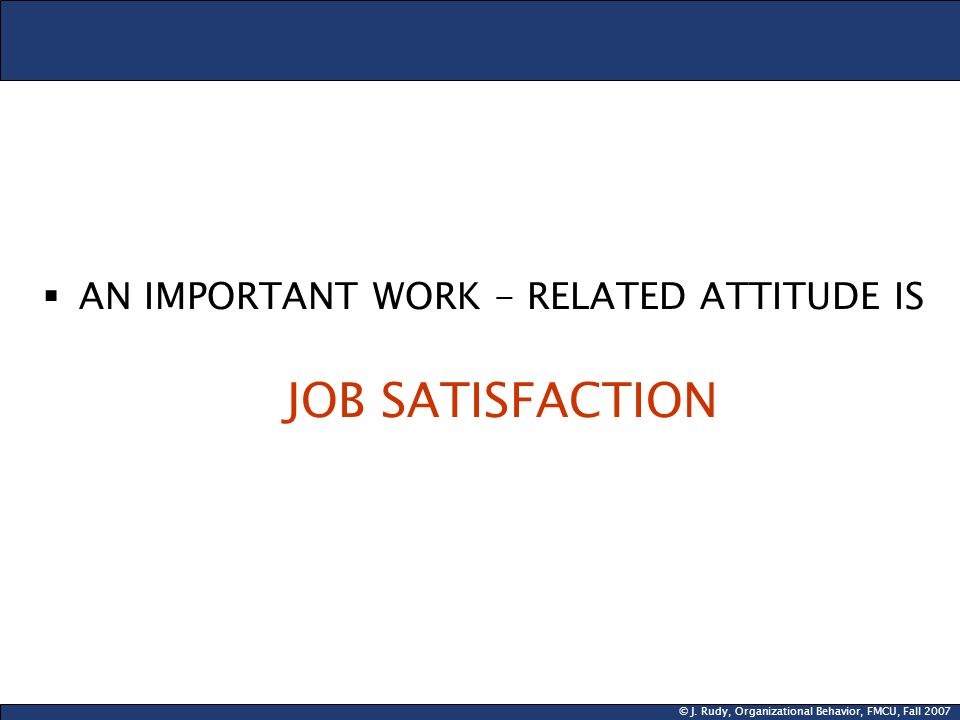 AN IMPORTANT WORK - RELATED ATTITUDE IS