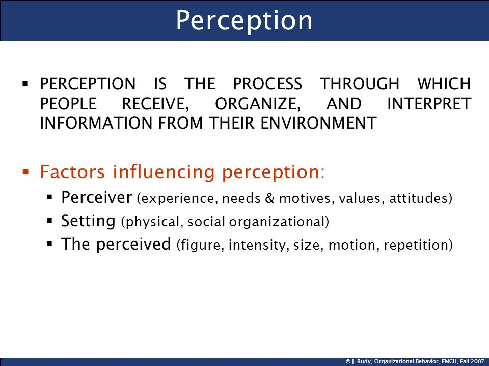 Perception Factors influencing perception: