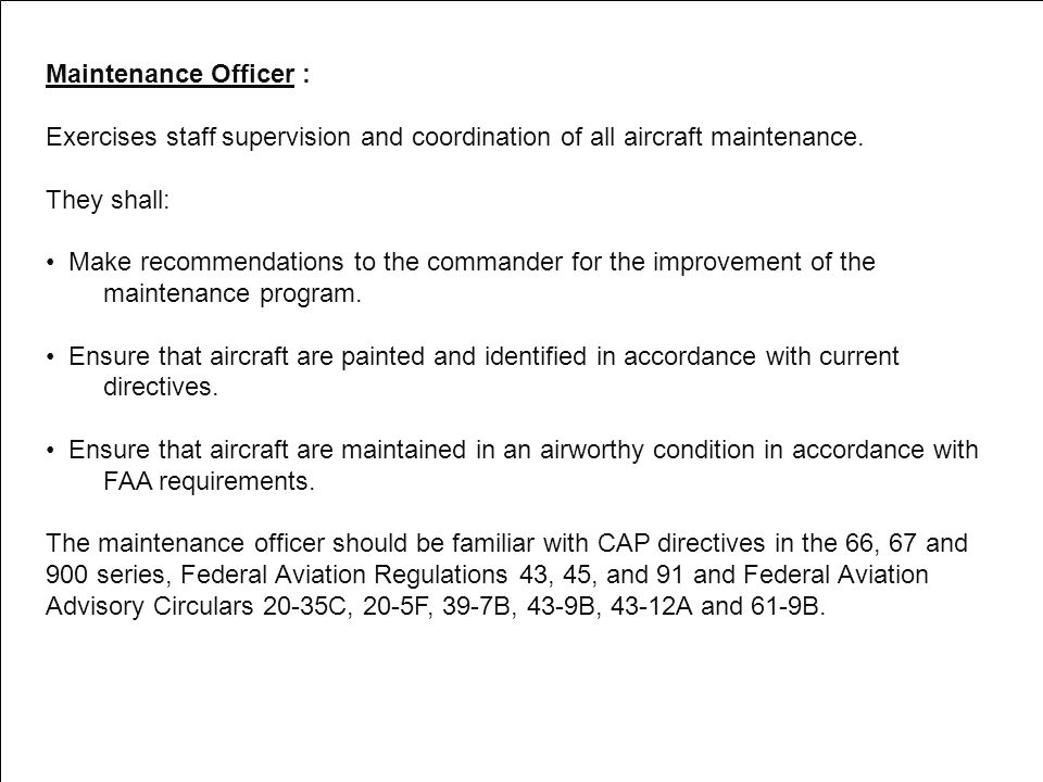 Maintenance Officer : Exercises staff supervision and coordination of all aircraft maintenance. They shall: