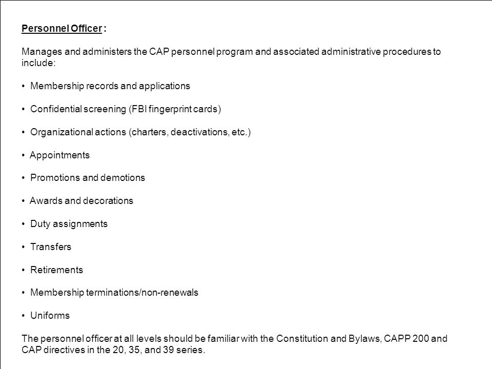 Personnel Officer : Manages and administers the CAP personnel program and associated administrative procedures to include: