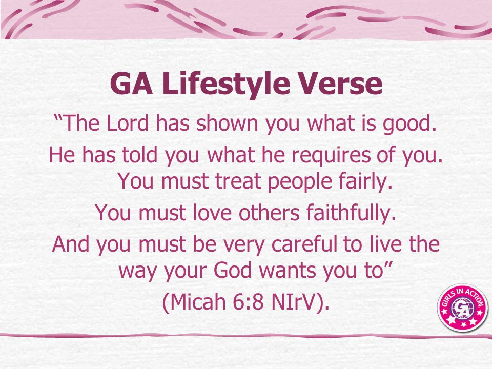 GA Lifestyle Verse The Lord has shown you what is good.