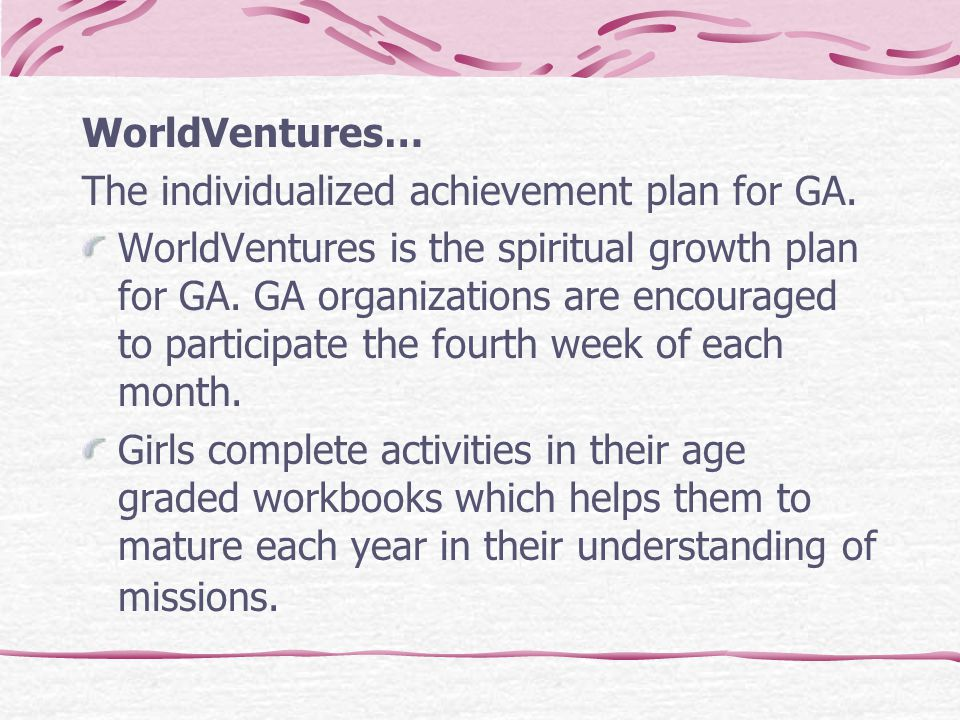 WorldVentures… The individualized achievement plan for GA.