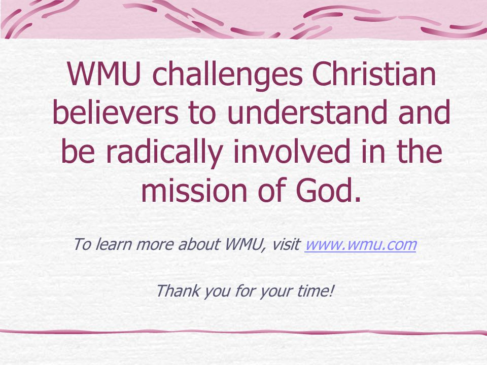 To learn more about WMU, visit www.wmu.com