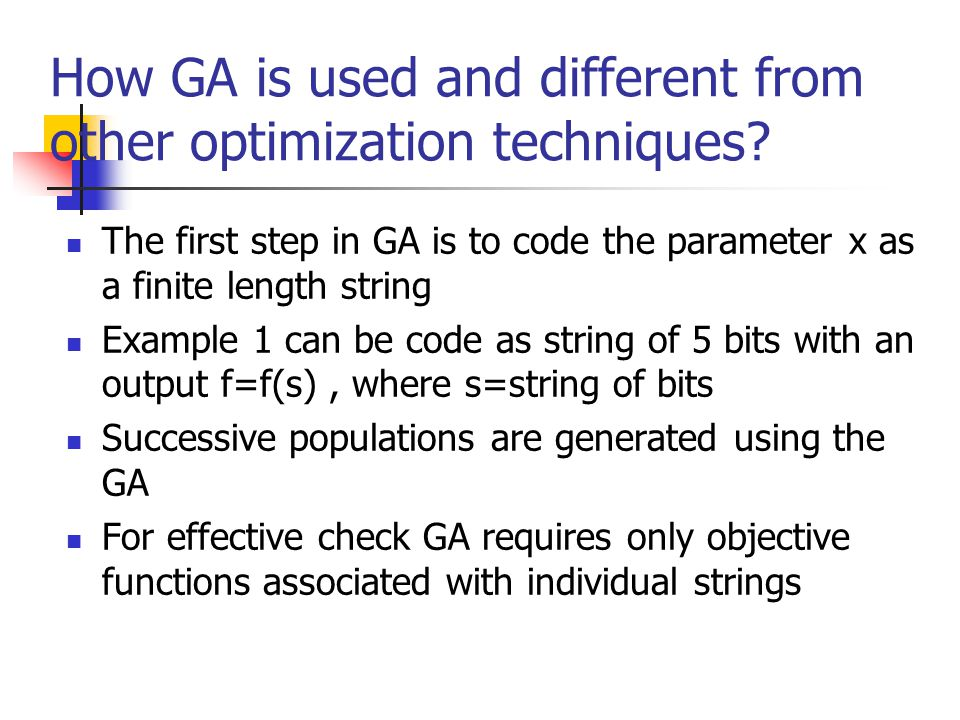 How GA is used and different from other optimization techniques