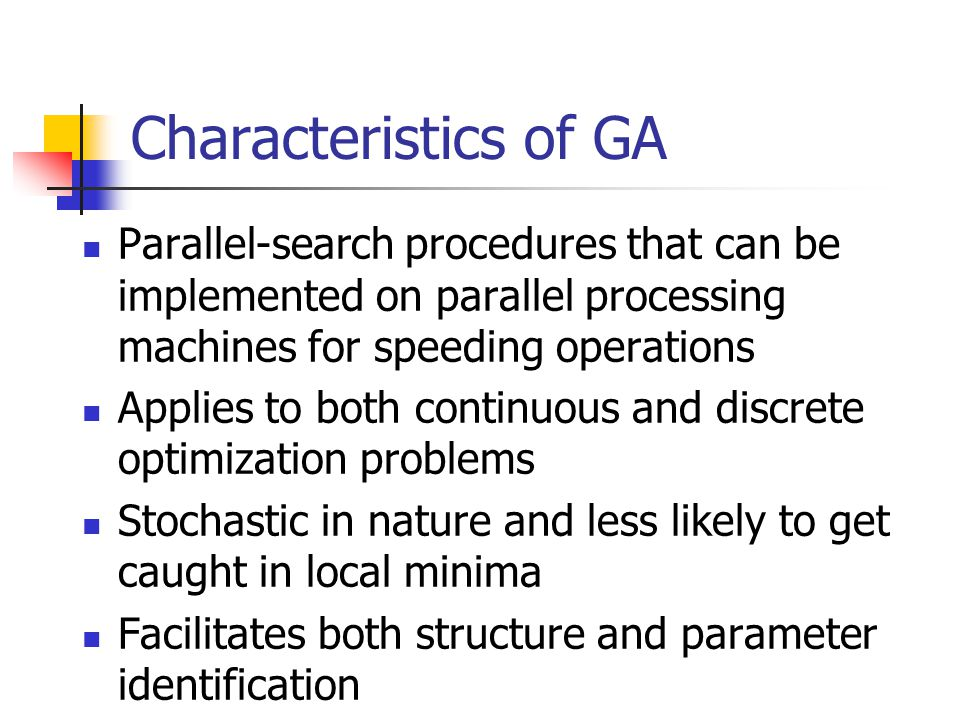 Characteristics of GA Parallel-search procedures that can be implemented on parallel processing machines for speeding operations.