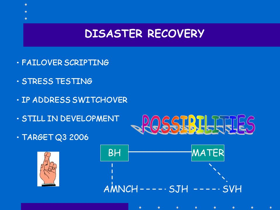 POSSIBILITIES DISASTER RECOVERY BH MATER AMNCH SJH SVH