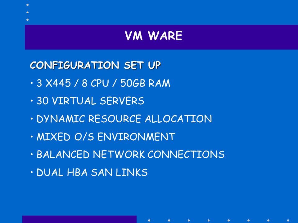 VM WARE CONFIGURATION SET UP 3 X445 / 8 CPU / 50GB RAM