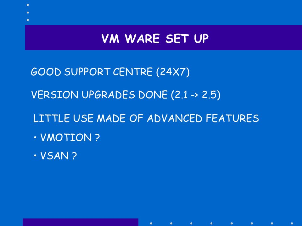 VM WARE SET UP GOOD SUPPORT CENTRE (24X7)
