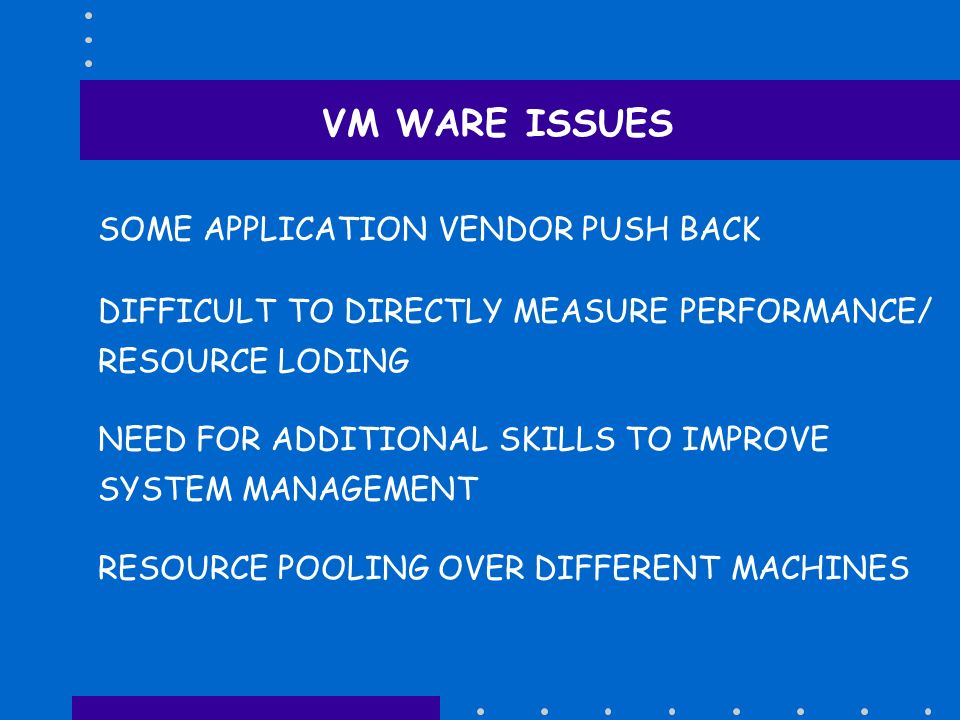 VM WARE ISSUES SOME APPLICATION VENDOR PUSH BACK