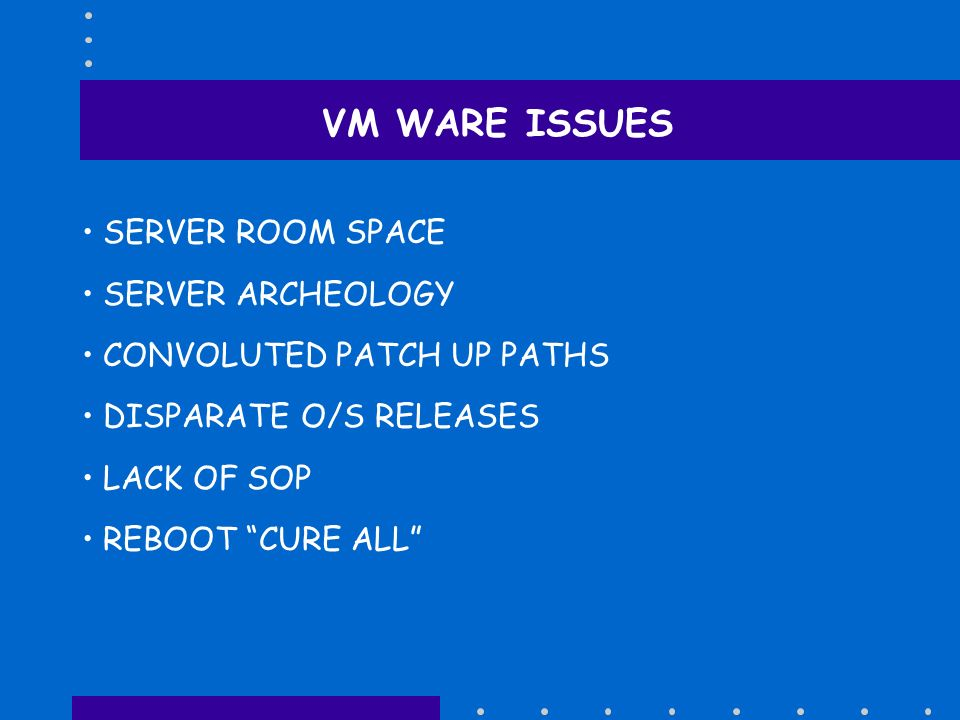 VM WARE ISSUES SERVER ROOM SPACE SERVER ARCHEOLOGY