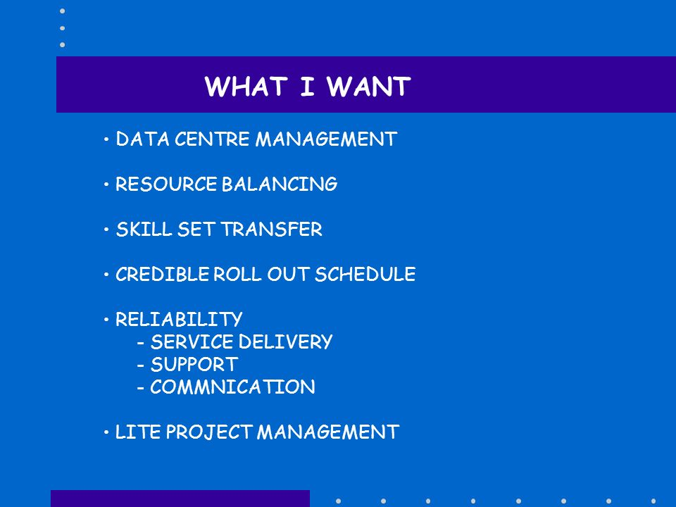 WHAT I WANT DATA CENTRE MANAGEMENT RESOURCE BALANCING