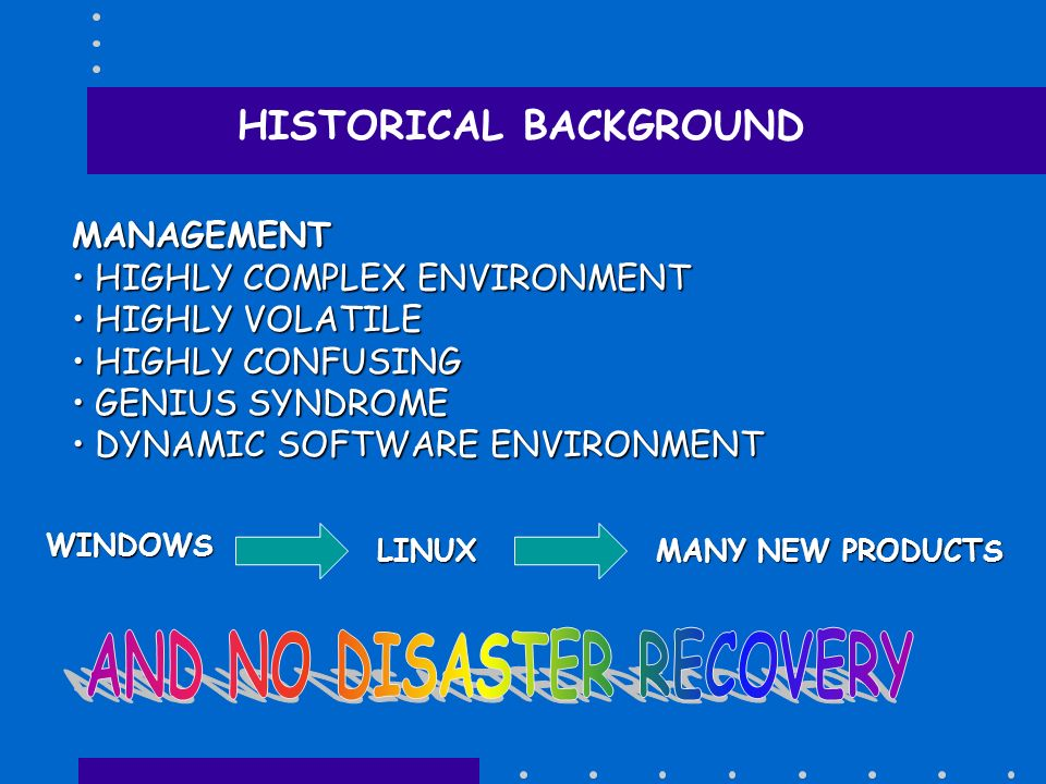 AND NO DISASTER RECOVERY